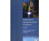 Szczegóły książki ARCHITEKTURA OPROGRAMOWANIA W PRAKTYCE. WYDANIE II