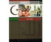 Szczegóły książki RELIGIE ŚWIATA - TOM III - ISLAM