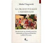 Szczegóły książki NA PRAWIE POLSKIM I NIEMIECKIM
