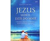 Szczegóły książki JEZUS MÓWIŁ DZIŚ DO MNIE