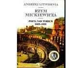 Szczegóły książki RZYM MICKIEWICZA. POETA NAD TYBREM 1829 - 1831