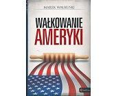 Szczegóły książki WAŁKOWANIE AMERYKI