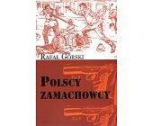 Szczegóły książki POLSCY ZAMACHOWCY