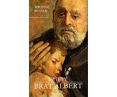 Szczegóły książki ŚWIĘTY BRAT ALBERT