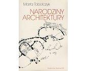 Szczegóły książki NARODZINY ARCHITEKTURY