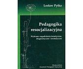Szczegóły książki PEDAGOGIKA RESOCJALIZACYJNA