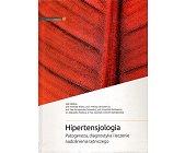 Szczegóły książki HIPERTENSJOLOGIA - PATOGENEZA, DIAGNOSTYKA I LECZENIE NADCIŚNIENIA...
