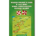 Szczegóły książki WOJSKO POLSKIE W ZSRR W 1943 ROKU WOBEC POWSTAJĄCEGO SYSTEMU WŁADZY