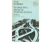 Szczegóły książki WARSZAWA PRAWIE WSPÓŁCZESNA - SZKICE