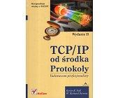 Szczegóły książki TCP/IP OD ŚRODKA. PROTOKOŁY. VADEMECUM PROFESJONALISTY