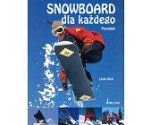Szczegóły książki SNOWBOARD DLA KAŻDEGO