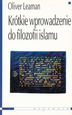 KRÓTKIE WPROWADZENIE DO FILOZOFII ISLAMU