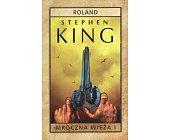 Szczegóły książki MROCZNA WIEŻA. TOM I. ROLAND