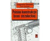 Szczegóły książki POLSKIE KONSTRUKCJE BRONI STRZELECKIEJ