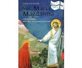 Szczegóły książki ŚW. MARIA MAGDALENA ZWIASTUNKA MIŁOŚCI EUCHARYSTYCZNEJ