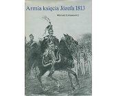 Szczegóły książki ARMIA KSIĘCIA JÓZEFA 1813