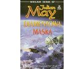Szczegóły książki DIAMENTOWA MASKA - TOM II TRYLOGII GALAKTYCZNEJ