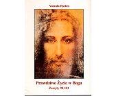Szczegóły książki PRAWDZIWE ŻYCIE W BOGU (ZESZYTY 102-110)