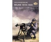Szczegóły książki WILNO 1919-1920 (HISTORYCZNE BITWY)
