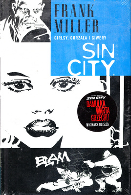 SIN CITY / MIASTO GRZECHU - TOM 6 - GIRLSY, GORZAŁA I GIWERY