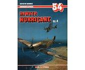 Szczegóły książki HAWKER HURRICANE - CZ. 4 - MONOGRAFIE LOTNICZE NR 54