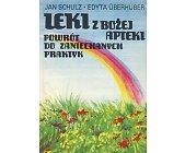 Szczegóły książki LEKI Z BOŻEJ APTEKI - POWRÓT DO ZANIECHANYCH PRAKTYK