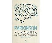 Szczegóły książki PARKINSON. PORADNIK DLA PACJENTÓW I ICH BLISKICH