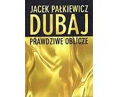 Szczegóły książki DUBAJ. PRAWDZIWE OBLICZE