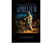 Szczegóły książki APHELIUM - MINIATURY METAFIZYCZNE