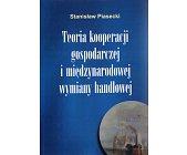 Szczegóły książki TEORIA KOOPERACJI GOSPODARCZEJ I MIĘDZYNARODOWEJ WYMIANY HANDLOWEJ