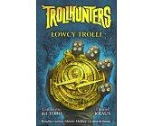 Szczegóły książki TROLLHUNTERS - ŁOWCY TROLLI