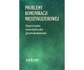 Szczegóły książki PROBLEMY KOMUNIKACJI MIĘDZYKULTUROWEJ