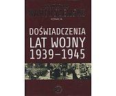 Szczegóły książki DOŚWIADCZENIA LAT WOJNY 1939 - 1945