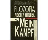 Szczegóły książki FILOZOFIA ADOLFA HITLERA W MEIN KAMPF