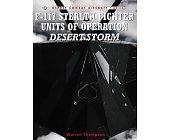 Szczegóły książki F-117 STEALTH FIGHTER UNITS OF OPERATION DESERT STORM
