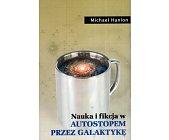 Szczegóły książki NAUKA I FIKCJA W AUTOSTOPEM PRZEZ GALAKTYKĘ