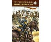 Szczegóły książki WOJNA ZULUSKA 1879 (HISTORYCZNE BITWY)