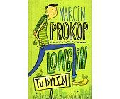 Szczegóły książki LONGIN. TU BYŁEM