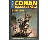 Szczegóły książki CONAN BARBARZYŃCA - CZARNY KOLOS (2)