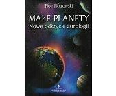 Szczegóły książki MAŁE PLANETY - NOWE ODKRYCIE ASTROLOGII