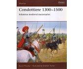 Szczegóły książki CONDOTTIERE 1300–1500: INFAMOUS MEDIEVAL MERCENARIES (OSPREY PUBLISHING)