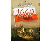 Szczegóły książki POŁONKA 1660 (ZWYCIĘSKIE BITWY POLAKÓW, TOM 16)
