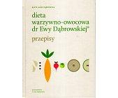Szczegóły książki DIETA WARZYWNO-OWOCOWA DR EWY DĄBROWSKIEJ - PRZEPISY
