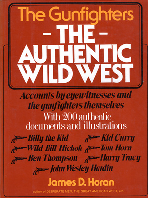 THE GUNFIGHTERS - THE AUTHENTIC WILD WEST