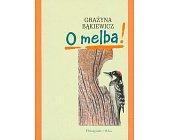 Szczegóły książki O MELBA!
