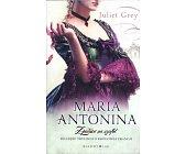 Szczegóły książki MARIA ANTONINA - TOM 3 - Z PAŁACU NA SZAFOT