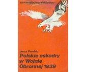 Szczegóły książki POLSKIE ESKADRY W WOJNIE OBRONNEJ 1939