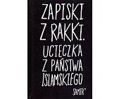 Szczegóły książki ZAPISKI Z RAKKI. UCIECZKA Z PAŃSTWA ISLAMSKIEGO