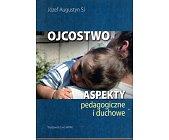 Szczegóły książki OJCOSTWO. ASPEKTY PEDAGOGICZNE I DUCHOWE