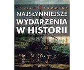 Szczegóły książki NAJSŁYNNIEJSZE WYDARZENIA W HISTORII